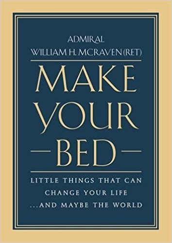 Make Your Bed: Little Things That Can Change Your Life and Maybe the World
